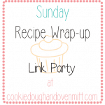 Sunday's Recipe Wrap-up Link Party #3