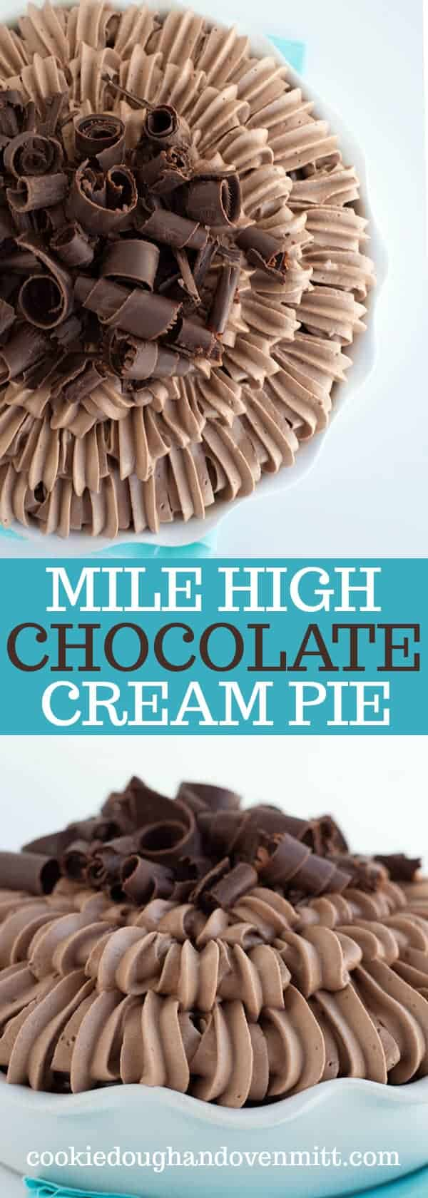Mile High Chocolate Cream Pie - This is a chocolate lovers cream. It's an easy chocolate cream pie loaded with a chocolate cookie crust, a ganache layer, a chocolate french silk filling, chocolate whipped cream and chocolate curls. This makes the perfect pie for Valentine's day or any occasion!