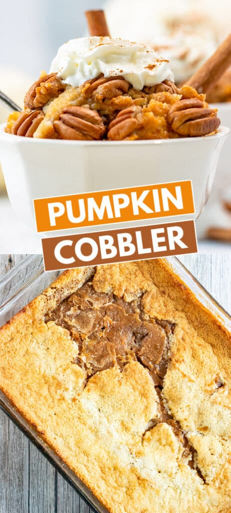 collage of pumpkin cobbler one with the cobbler in a white bowl and the other is a pan of the cobbler with blocks of text in the middle