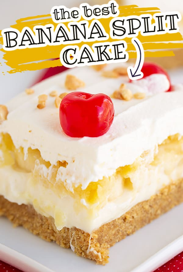 zoomed in image of banana split cake with text above the slice